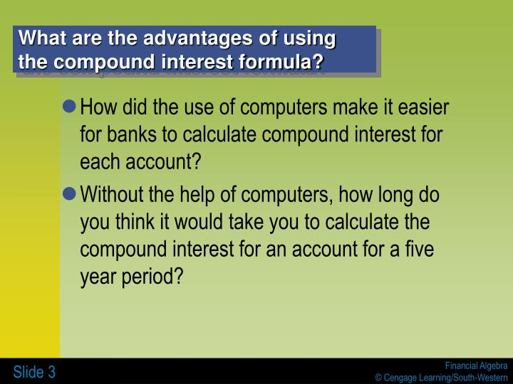 What are the advantages of using the compound interest formula