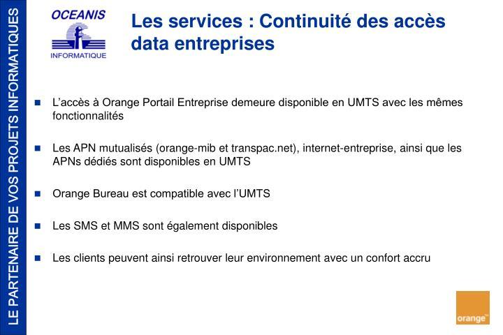 L'accès à Orange Portail Entreprise demeure disponible en UMTS avec les mêmes fonctionnalités