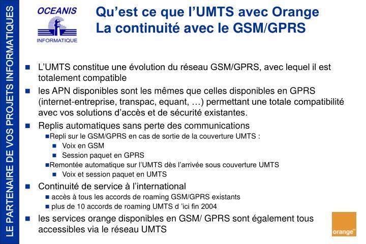L'UMTS constitue une évolution du réseau GSM/GPRS, avec lequel il est totalement compatible