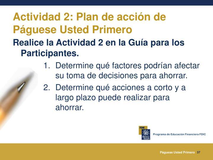 Actividad 2: Plan de acción de Páguese Usted Primero