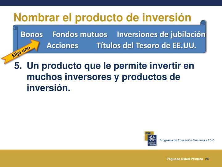 Nombrar el producto de inversión