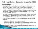 p6 2 legislation computer misuse act 1990