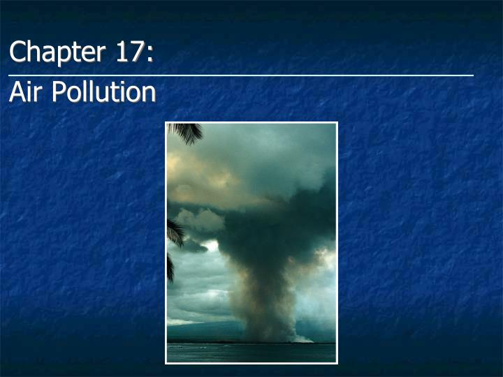 Chapter 17 air pollution