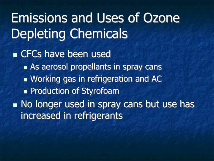 Emissions and Uses of Ozone Depleting Chemicals