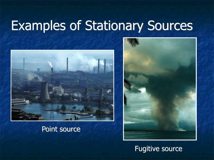 Examples of Stationary Sources