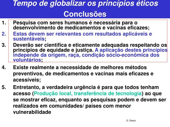 Tempo de globalizar os princípios éticos