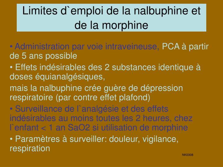 Limites d`emploi de la nalbuphine et de la morphine