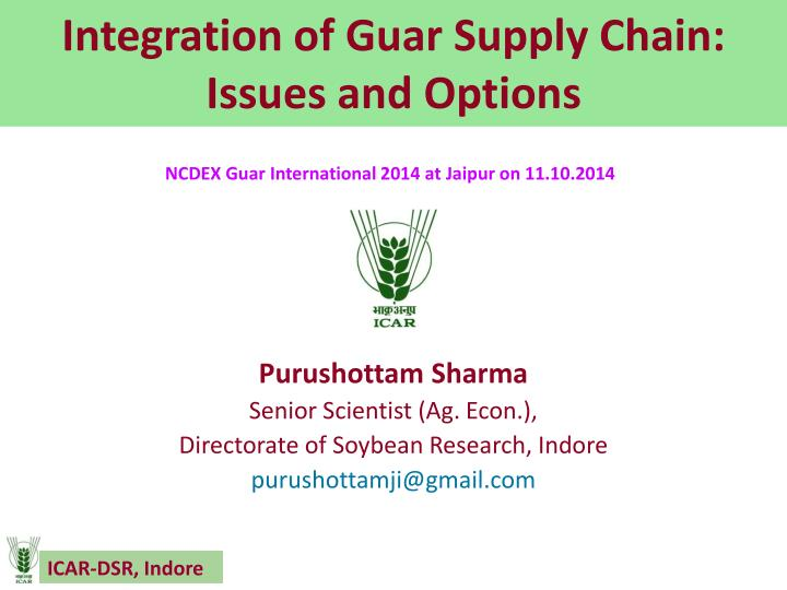 Integration of guar supply chain issues and options