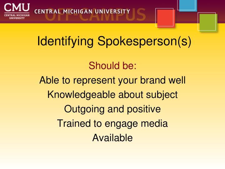 Identifying Spokesperson(s)