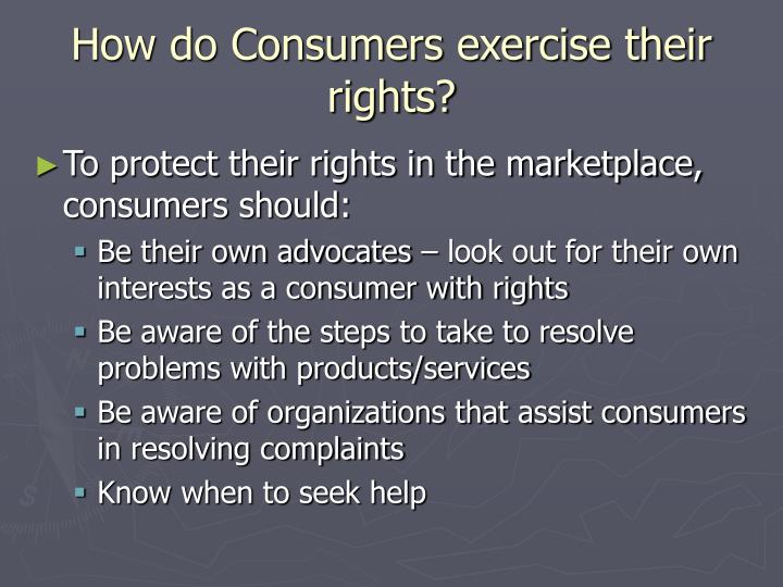 How do Consumers exercise their rights?