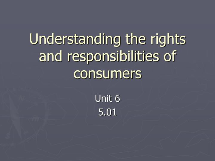 Understanding the rights and responsibilities of consumers