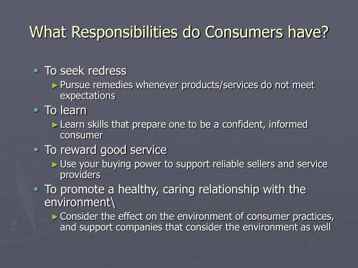 What Responsibilities do Consumers have?
