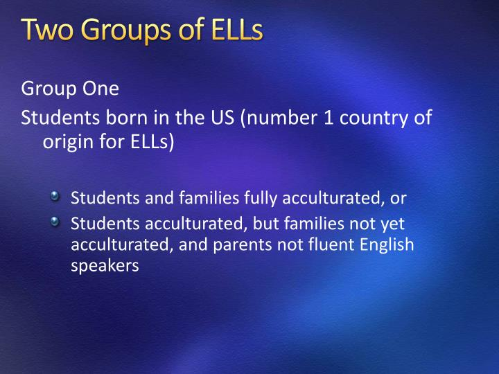 Two Groups of ELLs