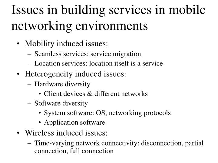 Issues in building services in mobile networking environments