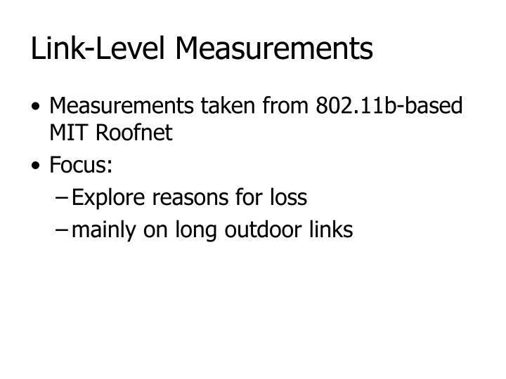 Link-Level Measurements