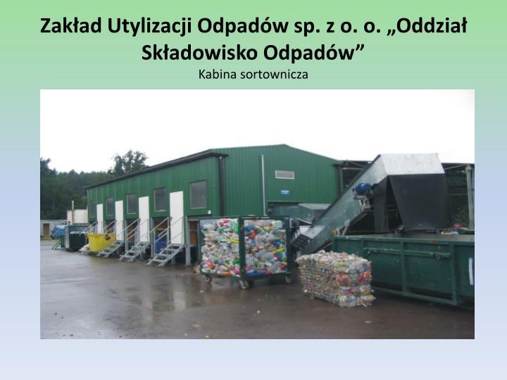 """Zakład Utylizacji Odpadów sp. z o. o. """"Oddział Składowisko Odpadów"""""""