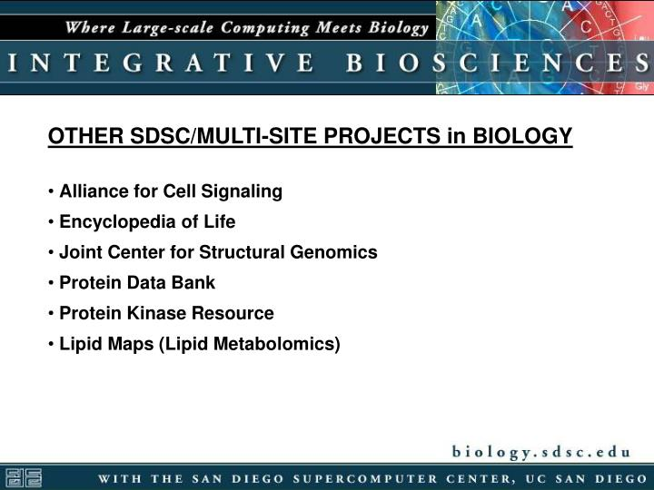 OTHER SDSC/MULTI-SITE PROJECTS in BIOLOGY