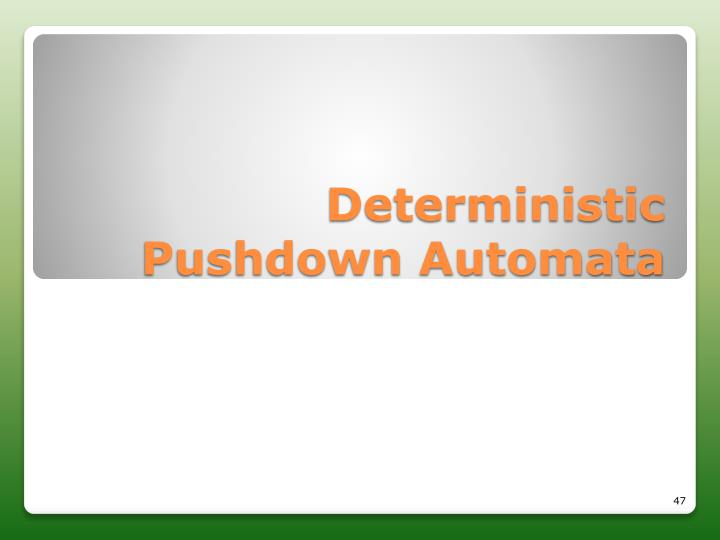 Deterministic Pushdown Automata