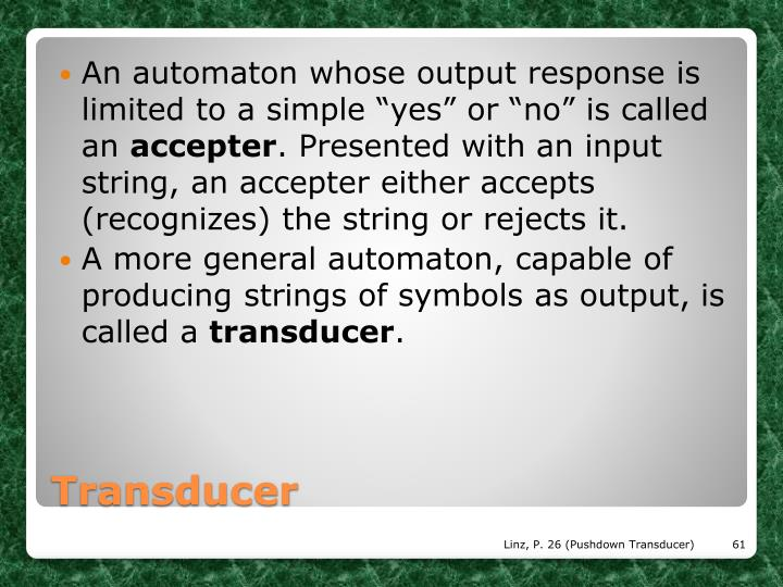 "An automaton whose output response is limited to a simple ""yes"" or ""no"" is called an"