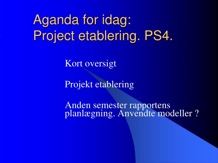Aganda for idag project etablering ps4