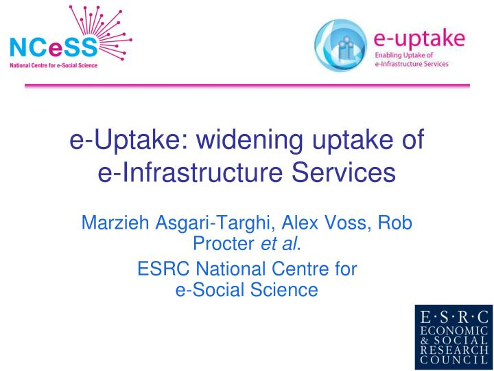 E uptake widening uptake of e infrastructure services