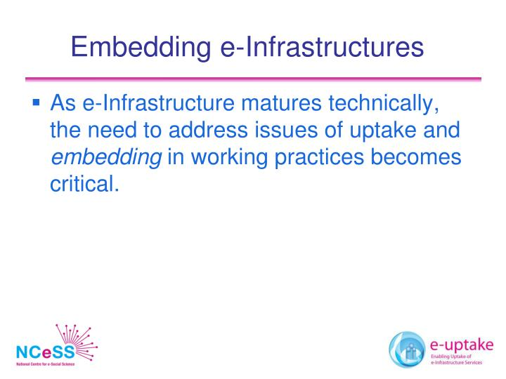 Embedding e-Infrastructures