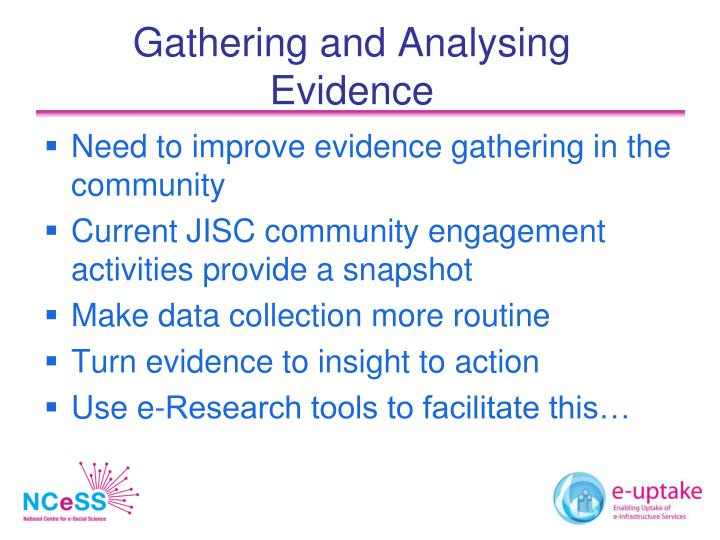 Gathering and Analysing Evidence
