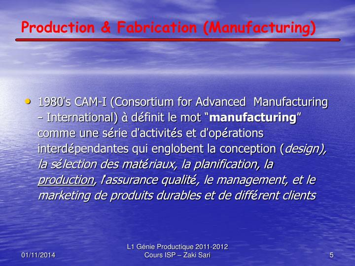 Production & Fabrication (Manufacturing)