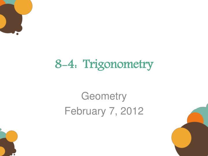 8-4:  Trigonometry