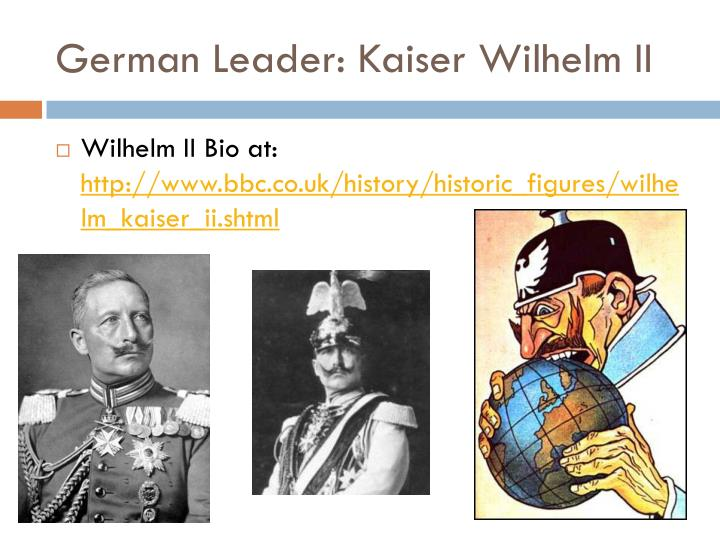 German Leader: Kaiser Wilhelm II