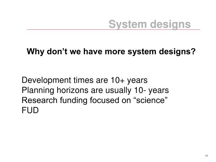 System designs