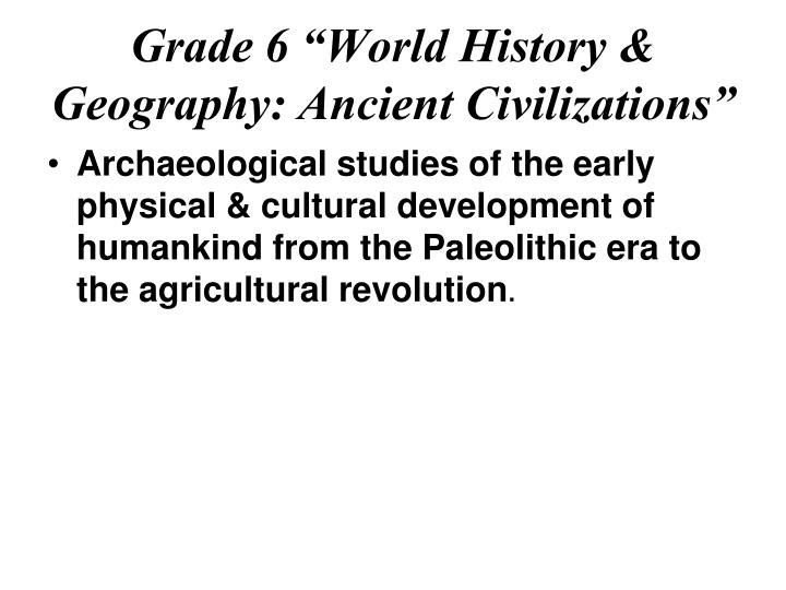 "Grade 6 ""World History & Geography: Ancient Civilizations"""