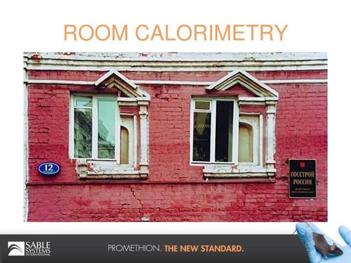 ROOM CALORIMETRY