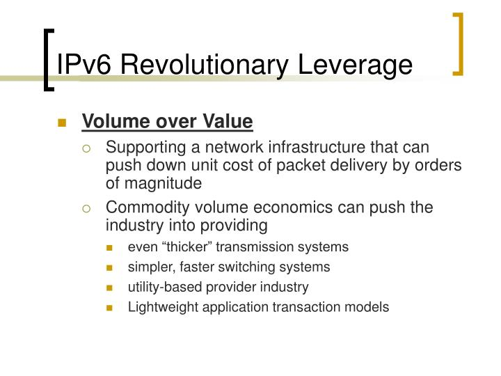 IPv6 Revolutionary Leverage