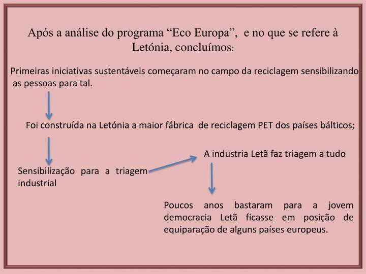 """Após a análise do programa """"Eco Europa"""",  e no que se refere à Letónia, concluímos"""