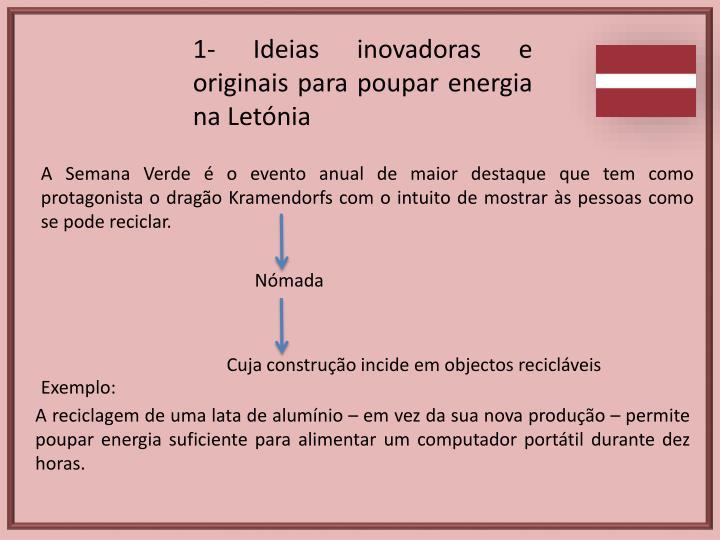 1- Ideias inovadoras e originais para poupar energia na Letónia