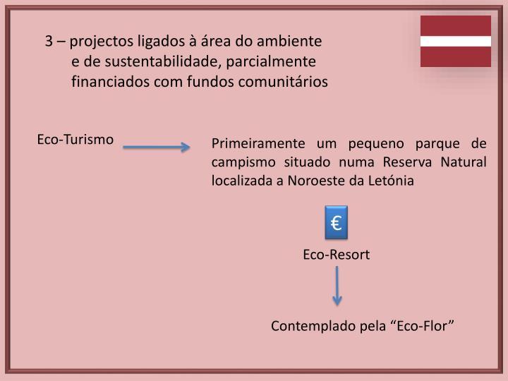 3 – projectos ligados à área do ambiente