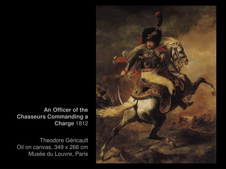 An Officer of the Chasseurs Commanding a