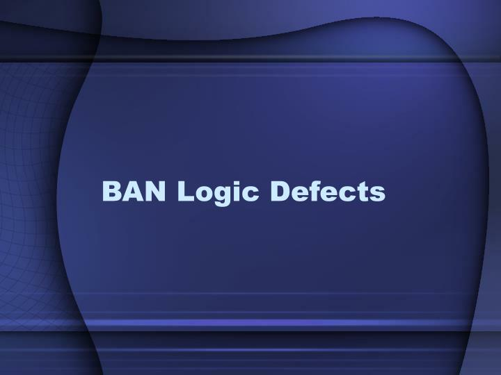 BAN Logic Defects