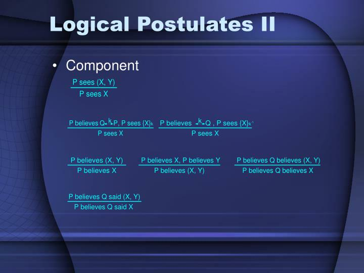 Logical Postulates II