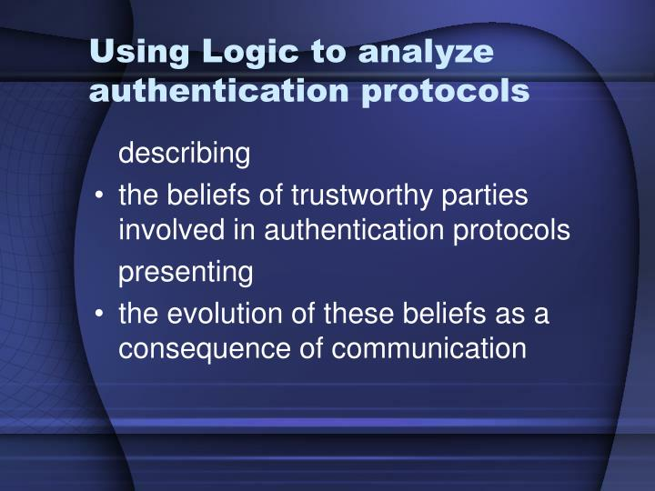 Using logic to analyze authentication protocols