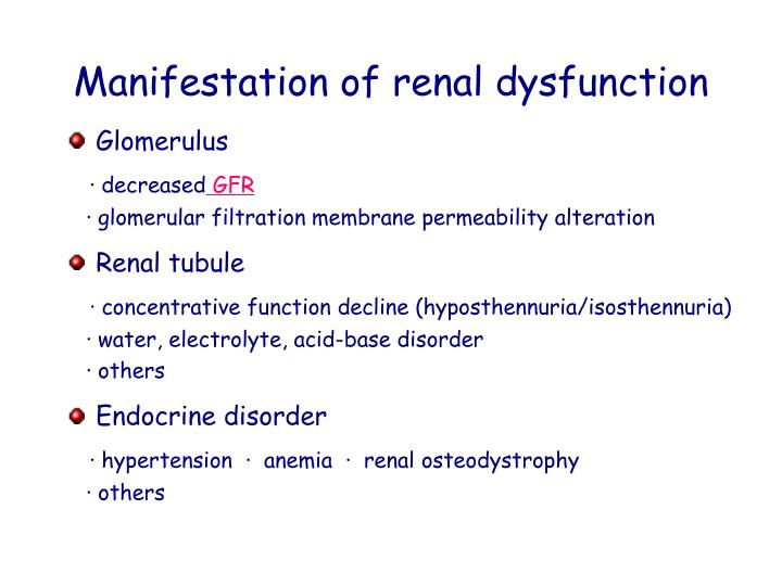 Manifestation of renal dysfunction