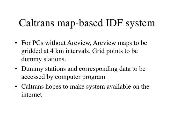 Caltrans map-based IDF system