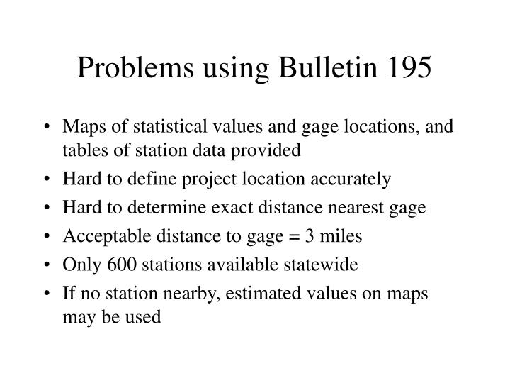 Problems using Bulletin 195