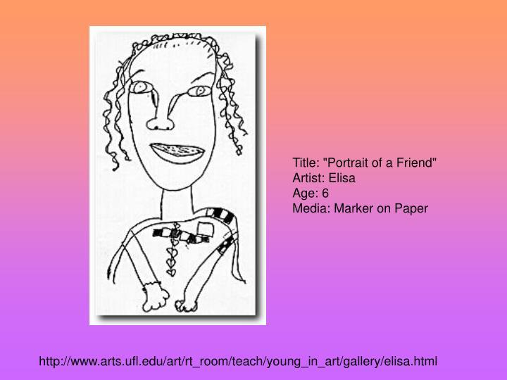 """Title: """"Portrait of a Friend"""""""