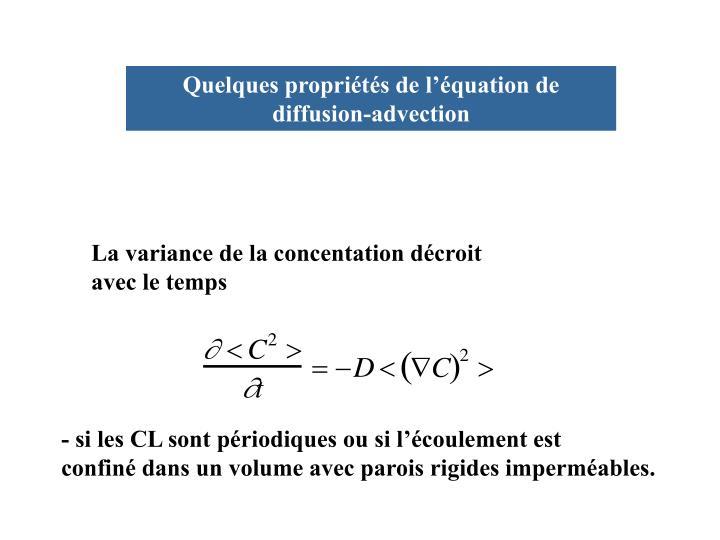 Quelques propriétés de l'équation de diffusion-advection