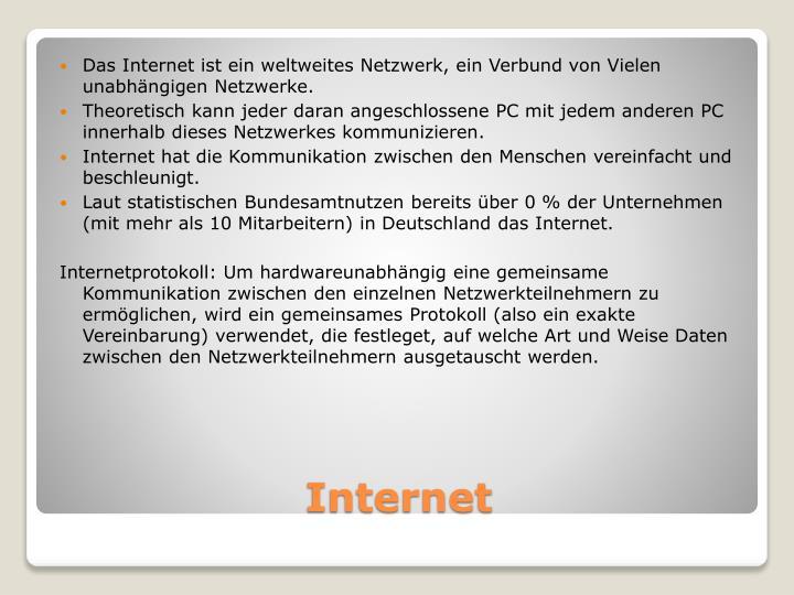 Das Internet ist ein weltweites Netzwerk, ein Verbund von Vielen