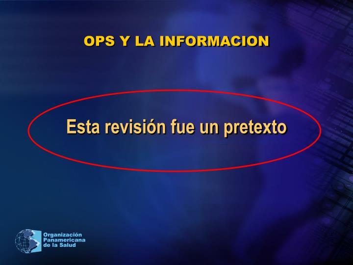 OPS Y LA INFORMACION