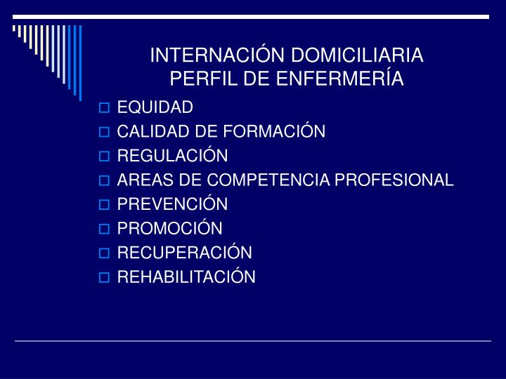 INTERNACIÓN DOMICILIARIA