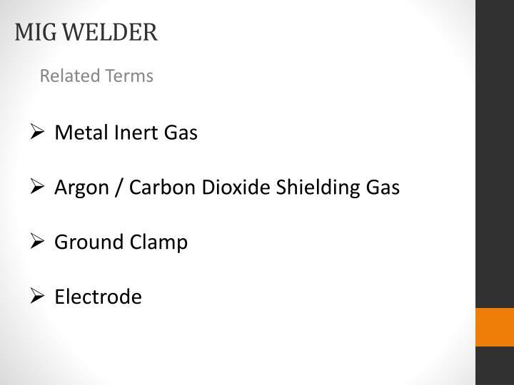 Metal Inert Gas